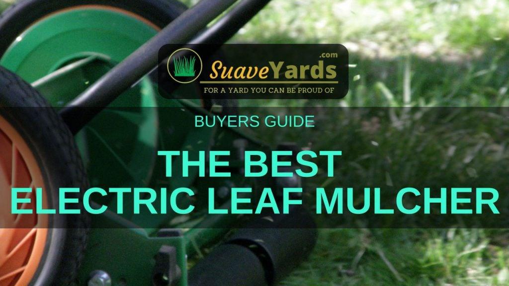 Best Electric Leaf Mulcher header