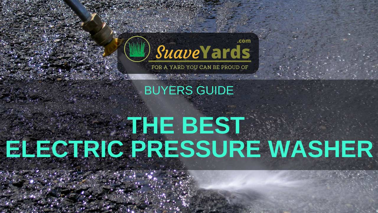 Best Electric Pressure Washers 2018