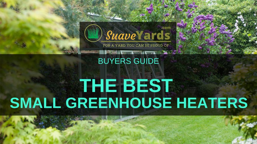 Best Small Greenhouse Heaters