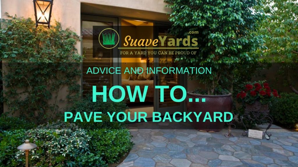 How to pave your backyard