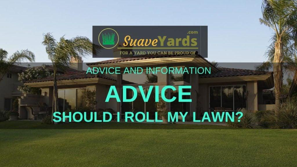 Should I roll my lawn header
