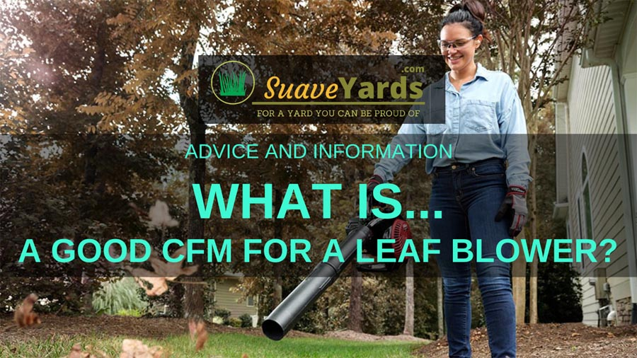 What is a good CFM for a leaf blower header