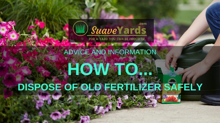 How to dispose of old fertilizer safely