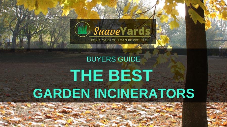Best Garden Incinerators Buyers Guide